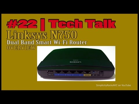 #22 | TechTalk: Linksys N750 (EA3500) Dual band Smart Wi-Fi Router Overview
