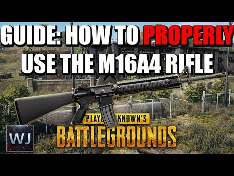 GUIDE: How to PROPERLY use the M16A4 Assault Rifle in PLAYERUNKNOWN's BATTLEGROUNDS (PUBG)