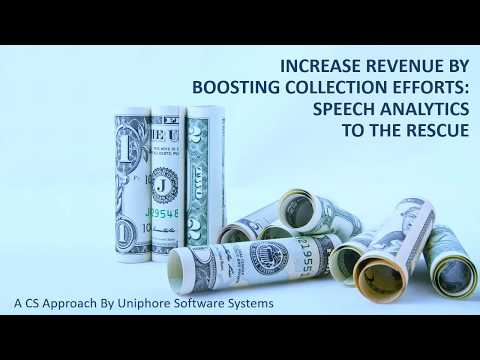 Increase Revenue by Boosting Collection Efforts: Speech Analytics to the Rescue   New