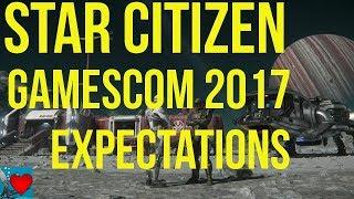 Star Citizen Alpha 3.0 Release Date | Gamescom 2017 Expectations