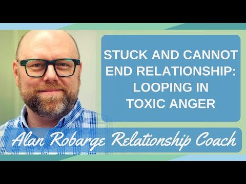 Stuck and Cannot End Relationship or Marriage: Looping in Toxic Anger (Video 4 of 8)