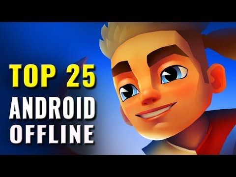 Top 25 Offline Android Games of 2016, 2017 & 2018
