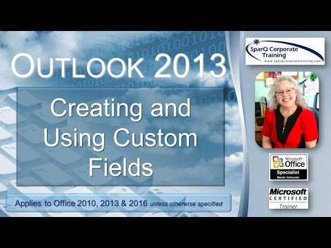 Outlook 2013 -  Creating and Using Custom Fields
