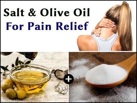 HOW TO CURE PAIN   MIX OLIVE OIL AND SALT AND YOU WILL NOT FEEL PAIN FOR THE NEXT 5 YEARS
