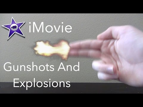 iMovie Tutorials | How To Make Gunshots And Explosions