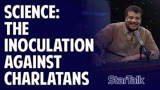 Science: The Inoculation Against Charlatans