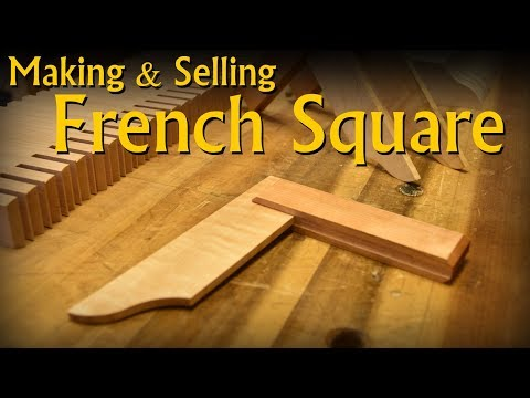 Making and Selling a French (Try) Square