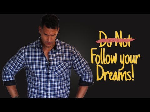Unhappiness: When You Don't Chase Your Dreams