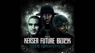 Kerser , Young Buck , Future - Total Concentration
