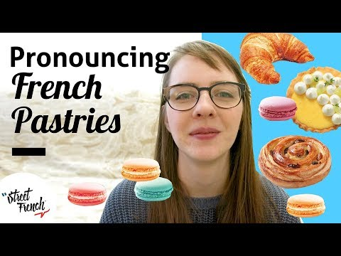PRONOUNCE 20 FRENCH PASTRIES w/ a French Native Speaker