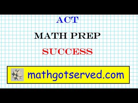 ACT Math Test Prep Part I College entrance