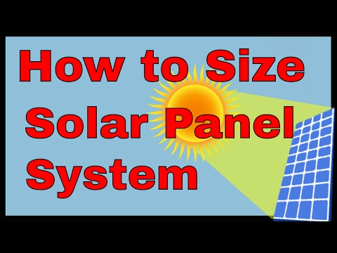 How to size a solar panel system, solar power calculation formula, how many solar panels do i need