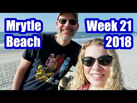 Myrtle Beach, Broadway at the Beach, Ripley's Aquarium and more! Week 21, 2018