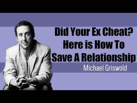 Did Your Ex Cheat? Here is How To Save A Relationship
