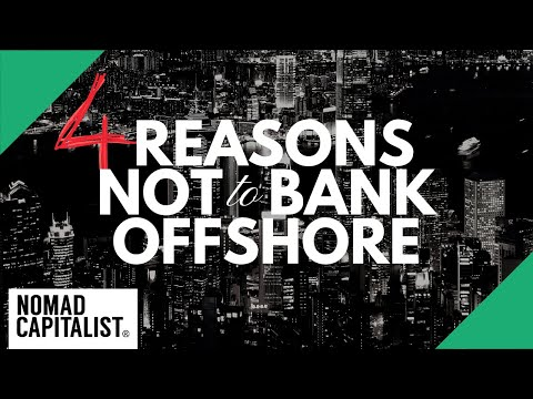 Four reasons against opening an offshore bank account