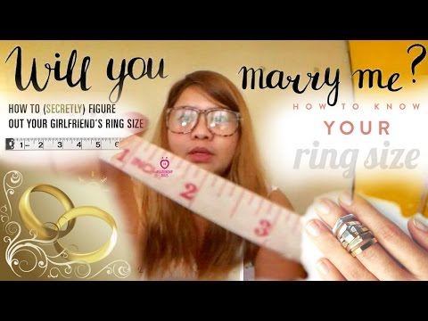 How to Secretly Measure your Girlfriend's Ring Size for the ENGAGEMENT RING!!!!