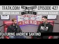 The Fighter And The Kid Episode 427 Andrew Santino