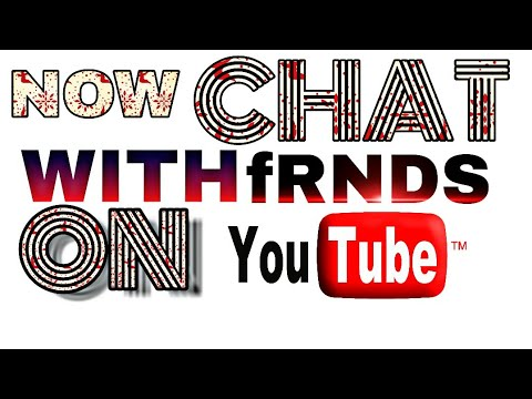 How to chat with friends on YouTube?? A new way to chat & share on YouTube....