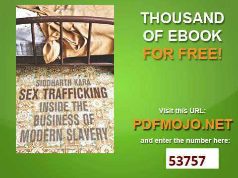 Sex Trafficking Inside the Business of Modern Slavery