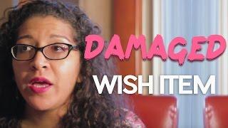 Damaged Wish App Items What Do I Do