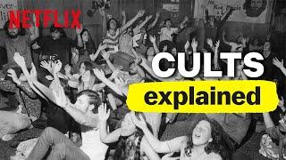 Full Episode: Cults, Explained | Netflix