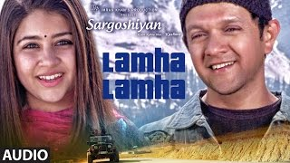 Lamha Lamha Full Audio Song | Sargoshiyan | Amit Mishra | Aslam Surty