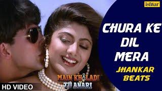 Chura Ke Dil Mera - JHANKAR BEATS | HD VIDEO | Akshay & Shilpa | 90's Bollywood Romantic Songs