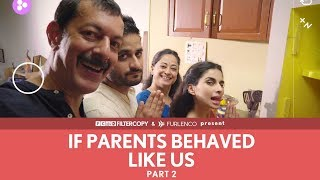 FilterCopy | If Parents Behaved Like Us | Part 2 | Ft. Rajat Kapoor, Sheeba Chadha, Veer and Aisha