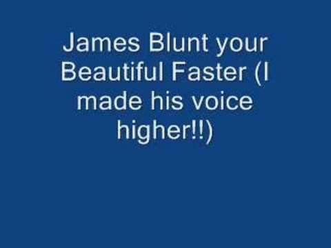 James Blunt-Your Beautiful FASTER!!