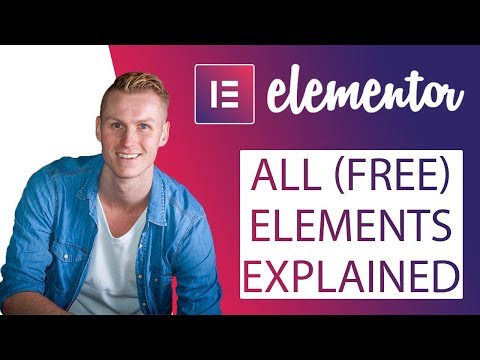 All Elementor Elements Explained | 2018