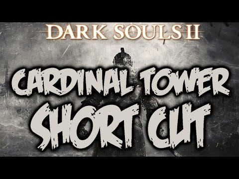 Dark Souls 2 - Cardinal Tower Secret Short Cut