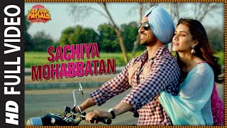 Full Song: Sachiya Mohabbatan | Arjun Patiala | Diljit Dosanjh, Kriti | Sachet Tandon | Sachin-Jigar