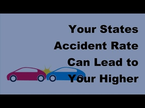 Your States Accident Rate Can Lead to Your Higher Premiums -  2017 Car Insurance Tips
