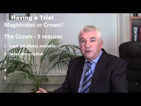 Having a Criminal Trial Crown or Magistrates