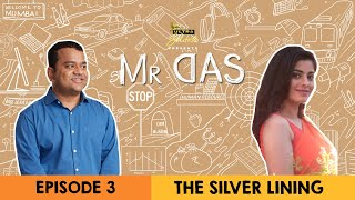Mr. Das | Web Series | Episode 3 - The Silver Lining | Cheers!
