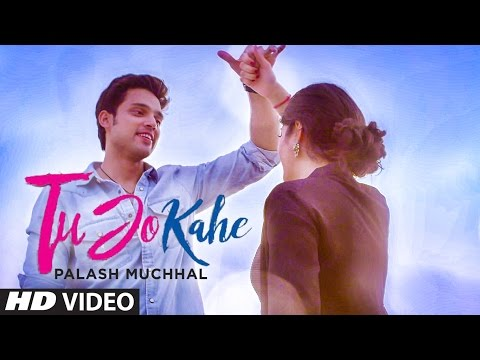 Xxx Mp4 Tu Jo Kahe Video Song Palash Muchhal Parth Samthaan Anmol Malik Yasser Desai Palak Muchhal 3gp Sex