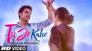 Tu Jo Kahe Video Song | Palash Muchhal | Parth Samthaan | Anmol Malik | Yasser Desai | Palak Muchhal