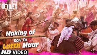 Gori Tu Latth Maar Making  | Toilet- Ek Prem Katha | Akshay Kumar Bhumi Pednekar