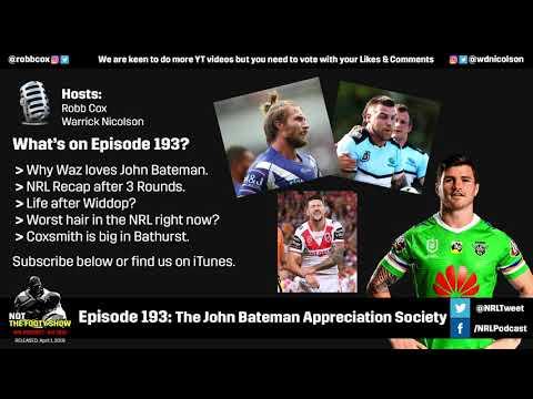 The John Bateman Appreciation Society | NRL Podcast - NOT The Footy Show Episode 193