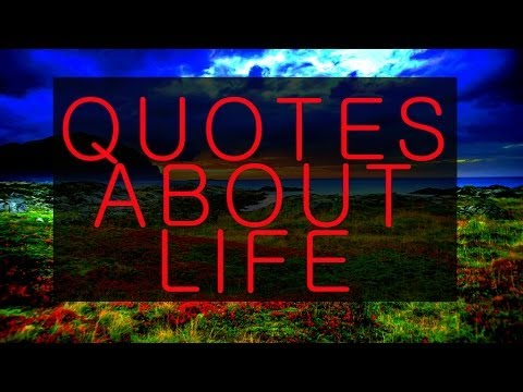 Quotes About Life  | Quotes about life and Love | Quotes about Life And Change P1