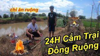 24H Cắm Trại Ngoài Đồng Ruộng Và Chỉ Ăn Những Thứ Ở Ngoài Đồng | TQ97