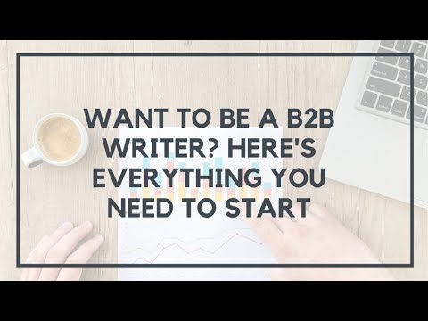 How to Become a B2B Writer (And Why It's the Ultimate Freelance Writing Gig)