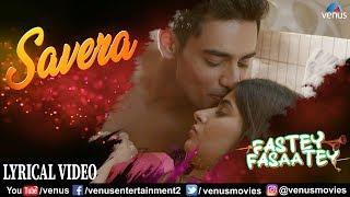 Savera - Lyrical Video | Karishma Sharma | Arpit Chaudhary | Arko | Fastey Fasaatey | Romantic Song