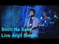 Soch Na Sake Arijit Singh Live Version Arijit Singh Live Arijit Singh Unplugged 2016 mp3