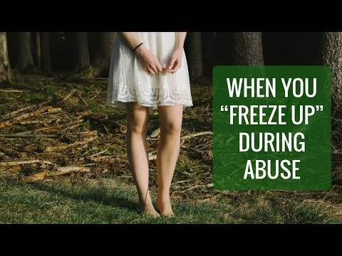 When you freeze up during abuse
