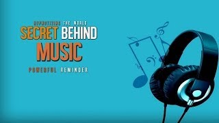 Secret Behind Music ᴴᴰ - Hypnotizing The World - Powerful Reminder