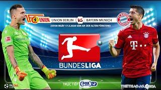 NHẬN ĐỊNH BÓNG ĐÁ Soi kèo Union Berlin vs Bayern Munich. FOX Sports 2 trực tiếp vòng 26 Bundesliga