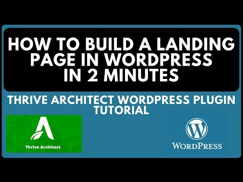 How To Build A Landing Page In Wordpress In 2 Mins! - (Thrive Architect Plugin)