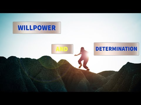 Increase your levels of willpower and determination to rise to any challenge