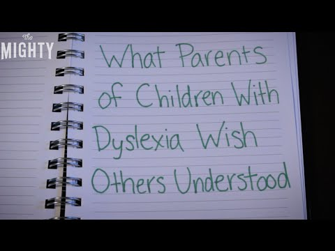 Things Parents of Children With Dyslexia Want Others to Know